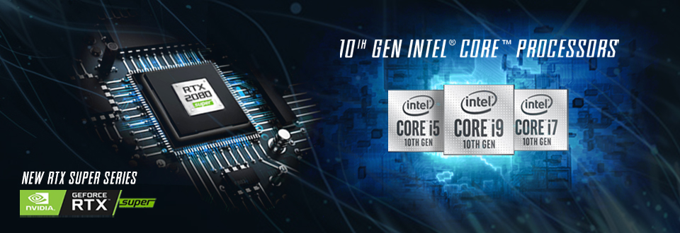 10th Gen Intel Core,New RTX Super Series